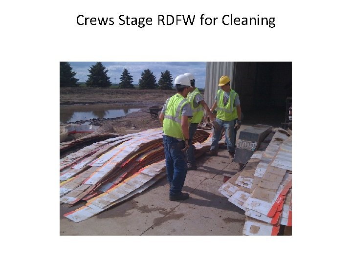 Crews Stage RDFW for Cleaning
