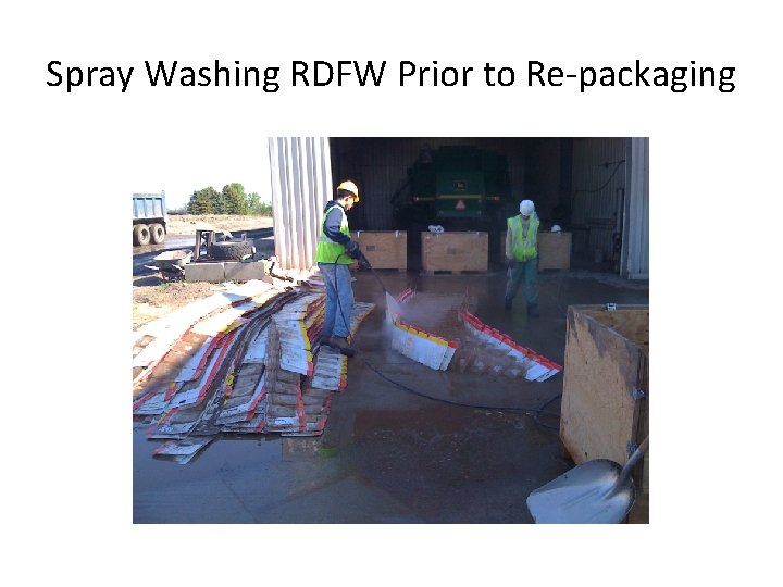 Spray Washing RDFW Prior to Re-packaging
