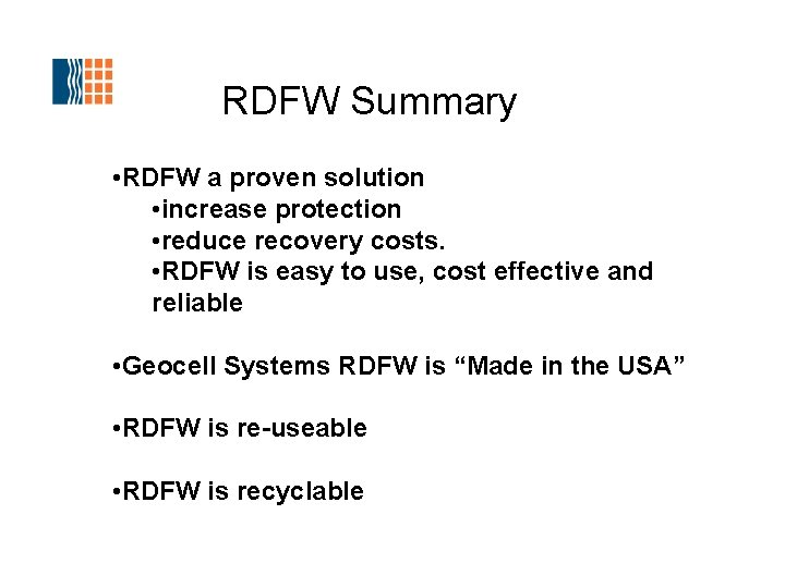 RDFW Summary • RDFW a proven solution • increase protection • reduce recovery costs.