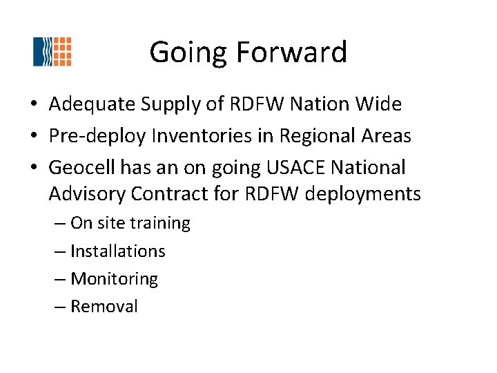 Going Forward • Adequate Supply of RDFW Nation Wide • Pre-deploy Inventories in Regional