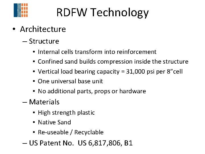 RDFW Technology • Architecture – Structure • • • Internal cells transform into reinforcement