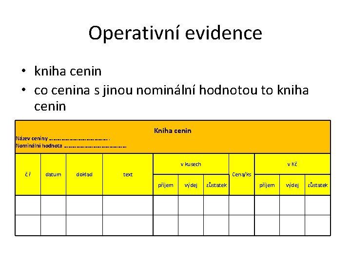 Operativní evidence • kniha cenin • co cenina s jinou nominální hodnotou to kniha