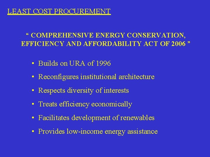 "LEAST COST PROCUREMENT "" COMPREHENSIVE ENERGY CONSERVATION, EFFICIENCY AND AFFORDABILITY ACT OF 2006 """