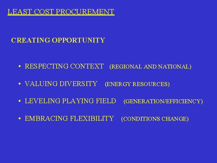 LEAST COST PROCUREMENT CREATING OPPORTUNITY • RESPECTING CONTEXT (REGIONAL AND NATIONAL) • VALUING DIVERSITY