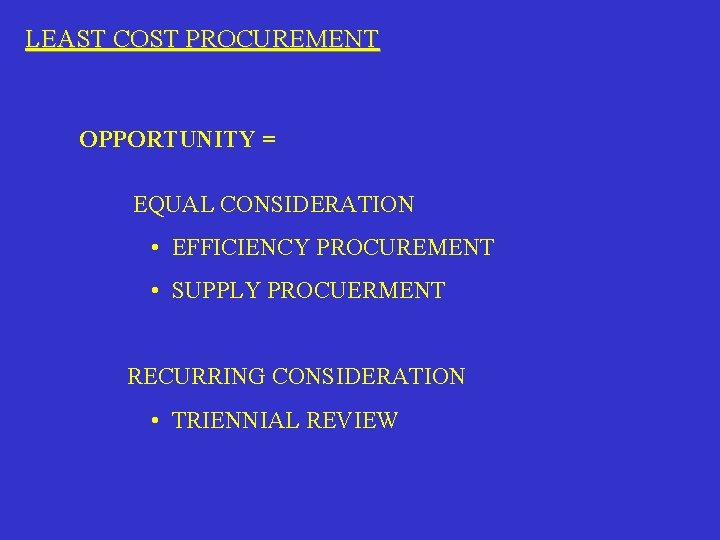 LEAST COST PROCUREMENT OPPORTUNITY = EQUAL CONSIDERATION • EFFICIENCY PROCUREMENT • SUPPLY PROCUERMENT RECURRING