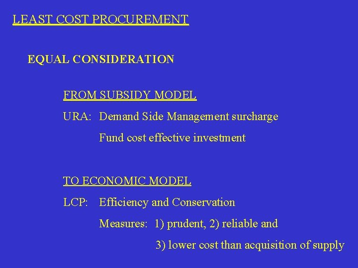 LEAST COST PROCUREMENT EQUAL CONSIDERATION FROM SUBSIDY MODEL URA: Demand Side Management surcharge Fund