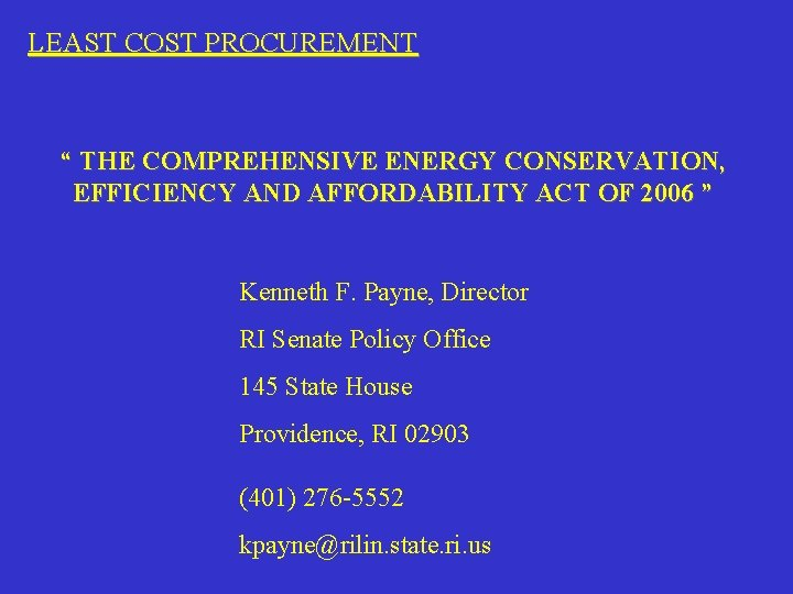 "LEAST COST PROCUREMENT "" THE COMPREHENSIVE ENERGY CONSERVATION, EFFICIENCY AND AFFORDABILITY ACT OF 2006"