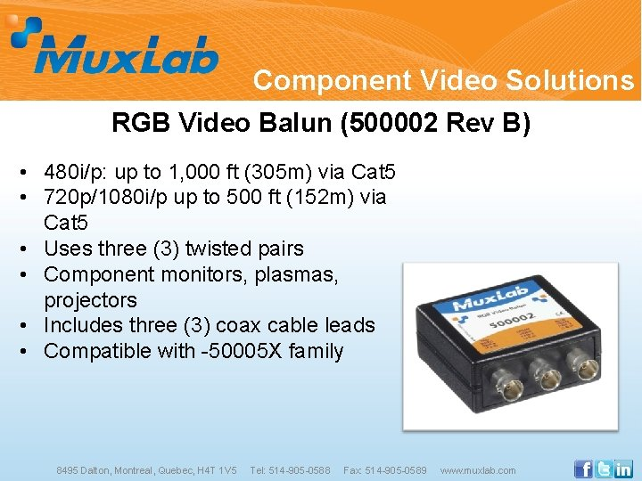 Component Video Solutions RGB Video Balun (500002 Rev B) • 480 i/p: up to