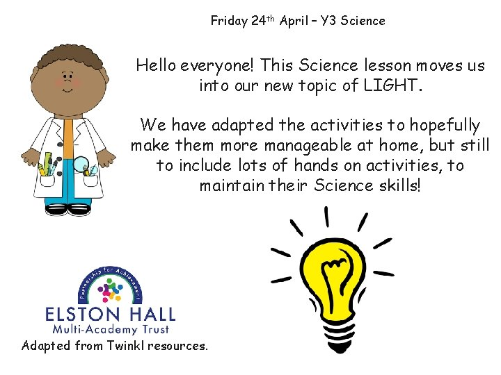 Friday 24 th April – Y 3 Science Hello everyone! This Science lesson moves