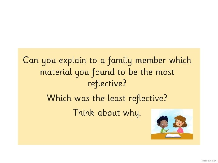 Can you explain to a family member which material you found to be the
