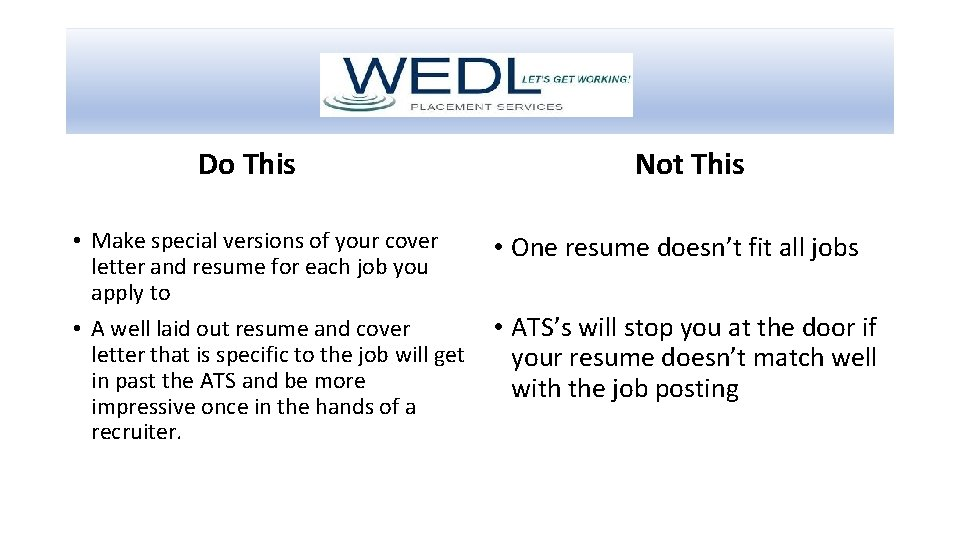 Do This • Make special versions of your cover letter and resume for each