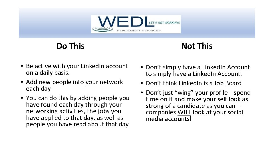 Do This • Be active with your Linked. In account on a daily basis.