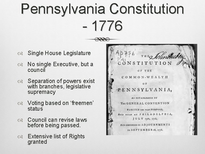 Pennsylvania Constitution - 1776 Single House Legislature No single Executive, but a council Separation