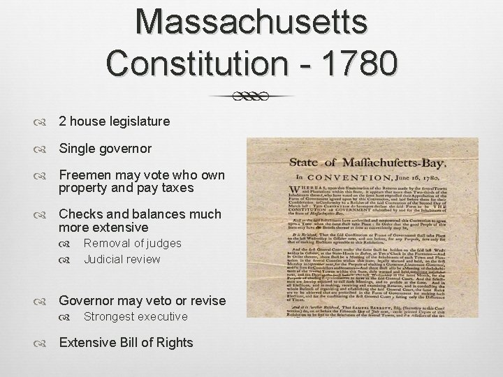 Massachusetts Constitution - 1780 2 house legislature Single governor Freemen may vote who own