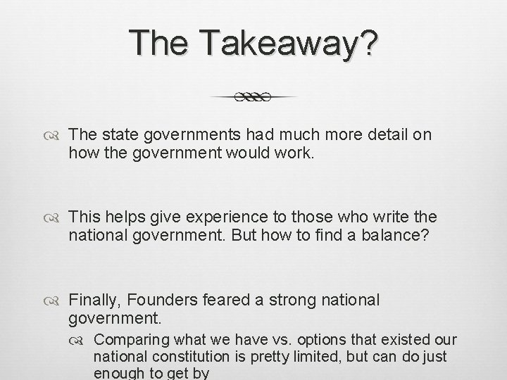 The Takeaway? The state governments had much more detail on how the government would