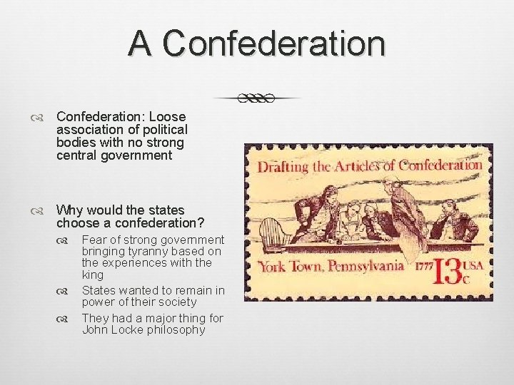 A Confederation: Loose association of political bodies with no strong central government Why would