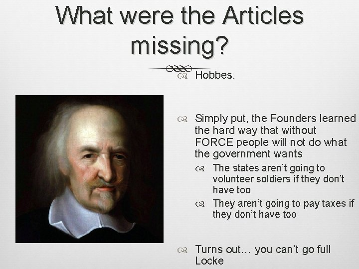 What were the Articles missing? Hobbes. Simply put, the Founders learned the hard way