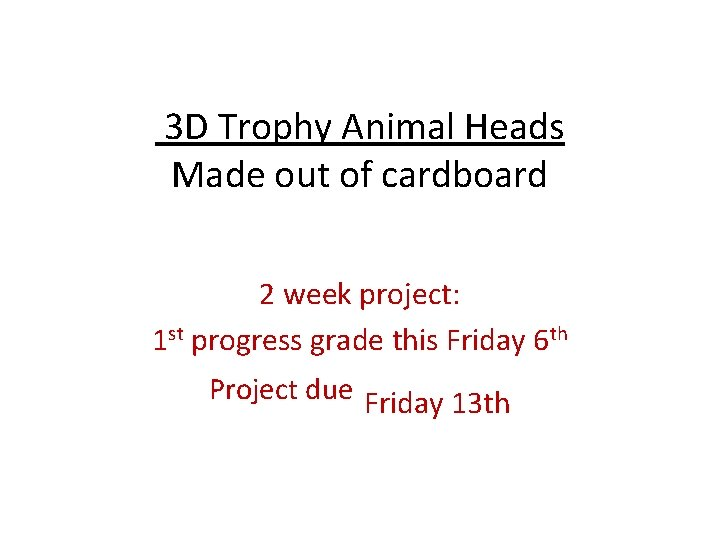 3 D Trophy Animal Heads Made out of cardboard 2 week project: 1