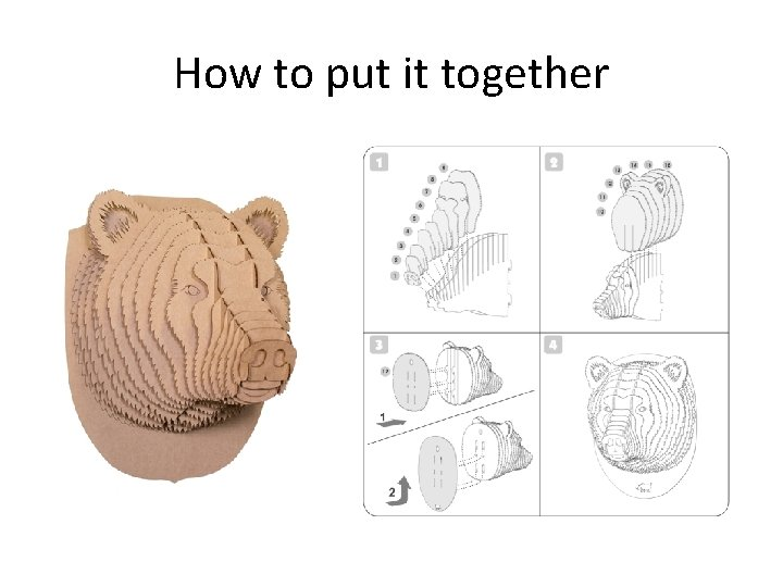 How to put it together