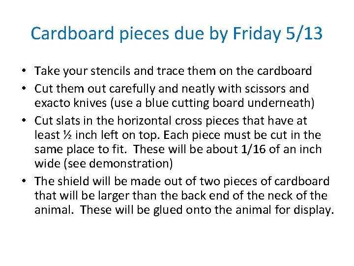 Cardboard pieces due by Friday 5/13 • Take your stencils and trace them on
