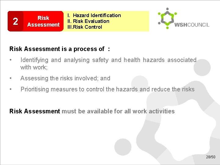 2 Risk Assessment I. Hazard Identification II. Risk Evaluation III. Risk Control Risk Assessment