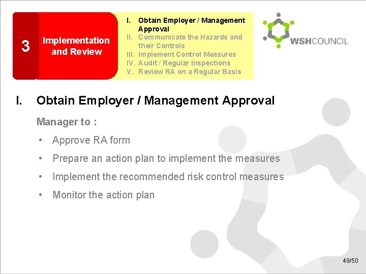 I. 3 I. Implementation and Review II. IV. V. Obtain Employer / Management Approval