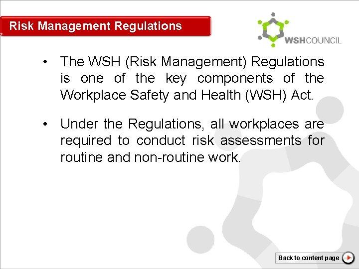 Risk Management Regulations • The WSH (Risk Management) Regulations is one of the key