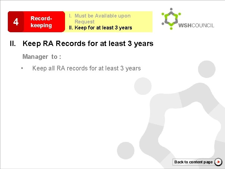 Recordkeeping 4 I. Must be Available upon Request II. Keep for at least 3