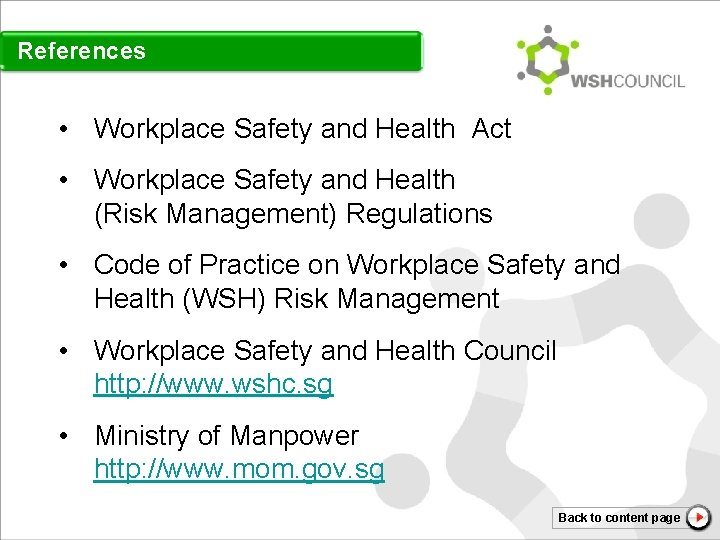 References • Workplace Safety and Health Act • Workplace Safety and Health (Risk Management)