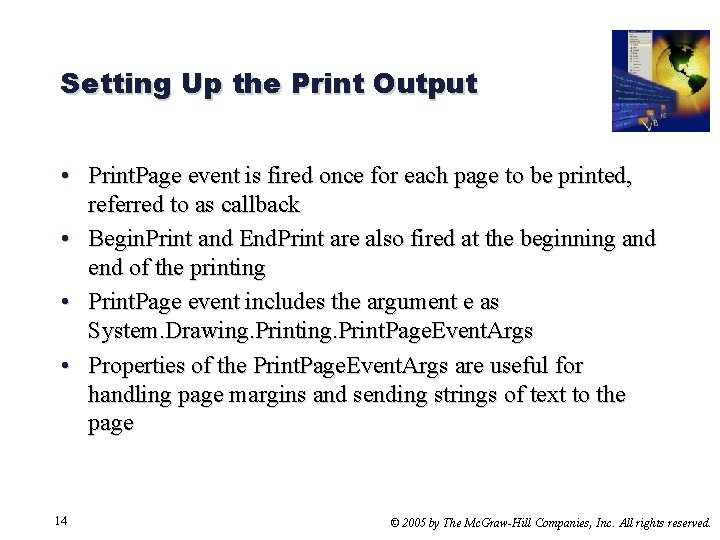 Setting Up the Print Output • Print. Page event is fired once for each