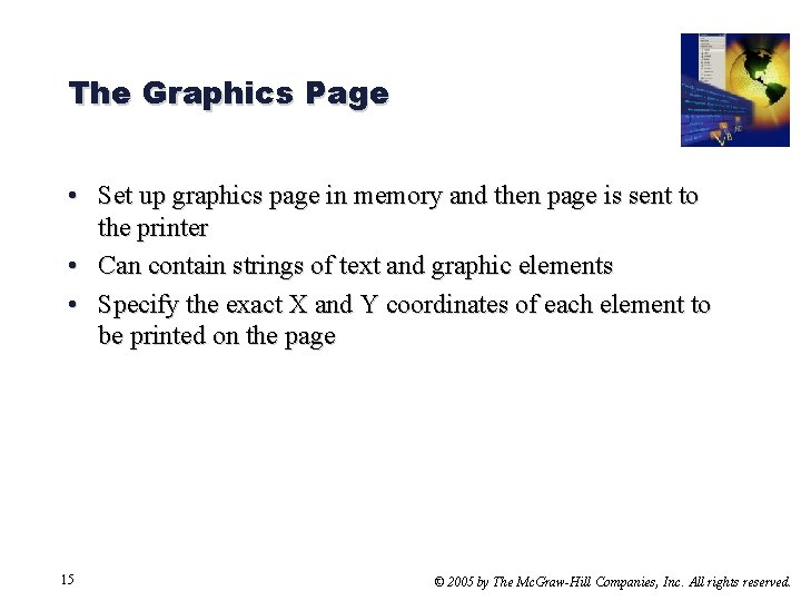 The Graphics Page • Set up graphics page in memory and then page is