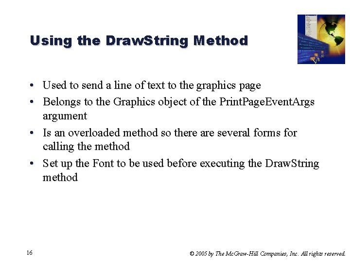 Using the Draw. String Method • Used to send a line of text to