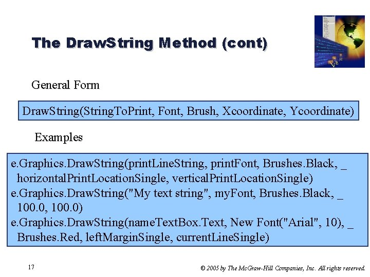 The Draw. String Method (cont) General Form Draw. String(String. To. Print, Font, Brush, Xcoordinate,