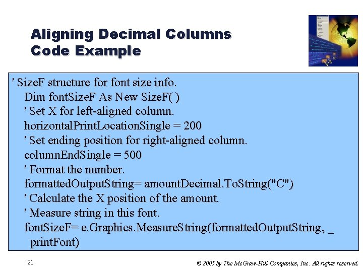 Aligning Decimal Columns Code Example ' Size. F structure for font size info. Dim