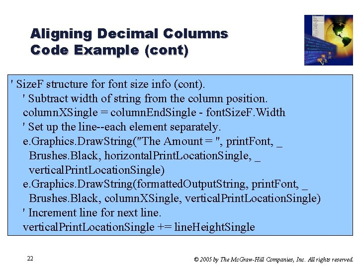 Aligning Decimal Columns Code Example (cont) ' Size. F structure for font size info