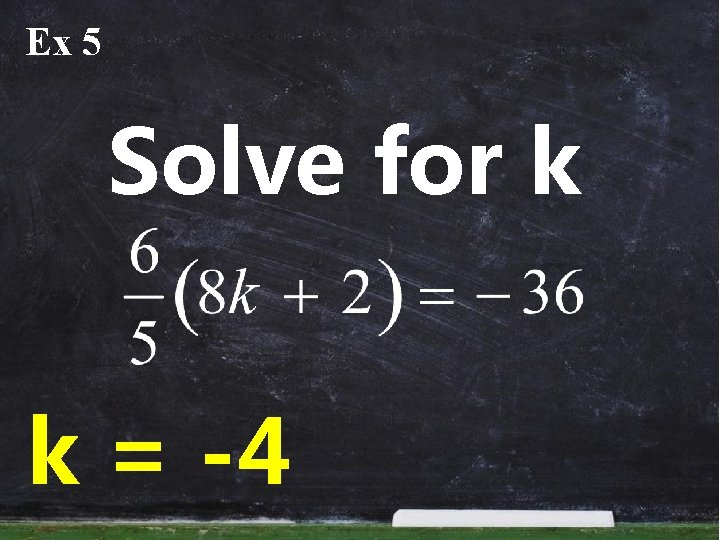 Ex 5 Solve for k k = -4