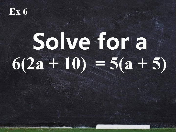 Ex 6 Solve for a 6(2 a + 10) = 5(a + 5)