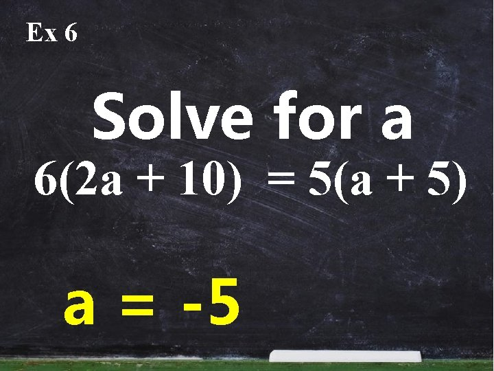 Ex 6 Solve for a 6(2 a + 10) = 5(a + 5) a