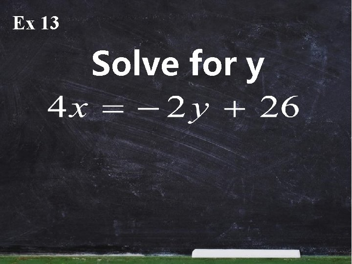 Ex 13 Solve for y