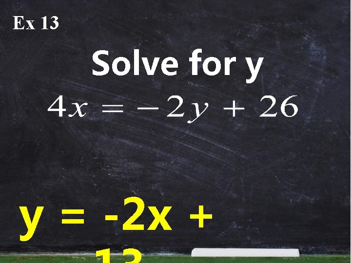 Ex 13 Solve for y y = -2 x +