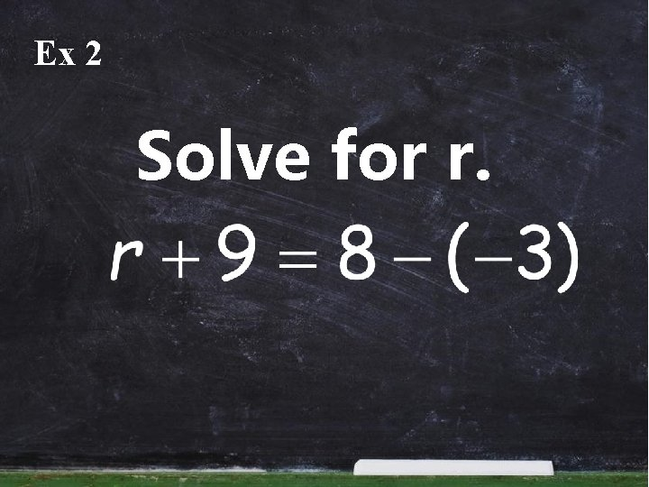 Ex 2 Solve for r.