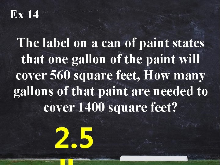 Ex 14 The label on a can of paint states that one gallon of