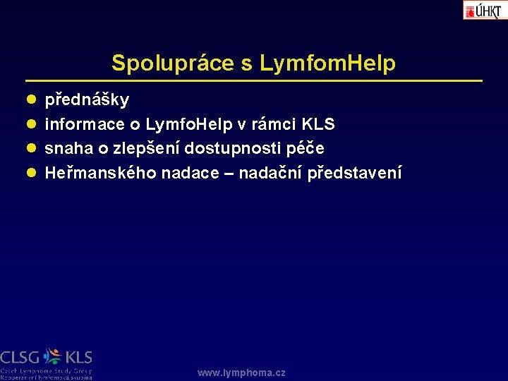 Spolupráce s Lymfom. Help l přednášky l informace o Lymfo. Help v rámci KLS