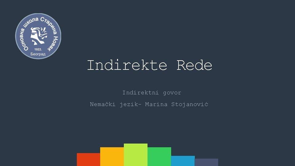 Indirekte Rede Indirektni govor Nemački jezik- Marina Stojanović