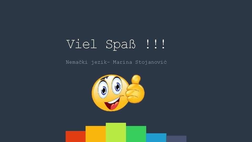 Viel Spaß !!! Nemački jezik- Marina Stojanović
