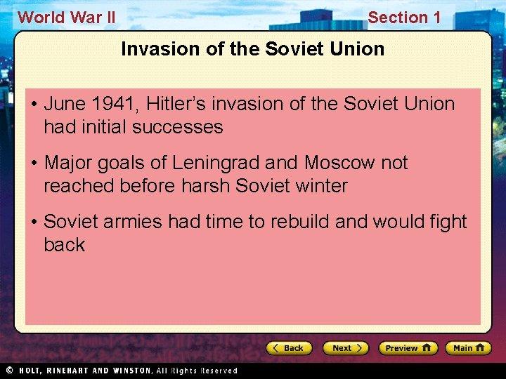World War II Section 1 Invasion of the Soviet Union • June 1941, Hitler's