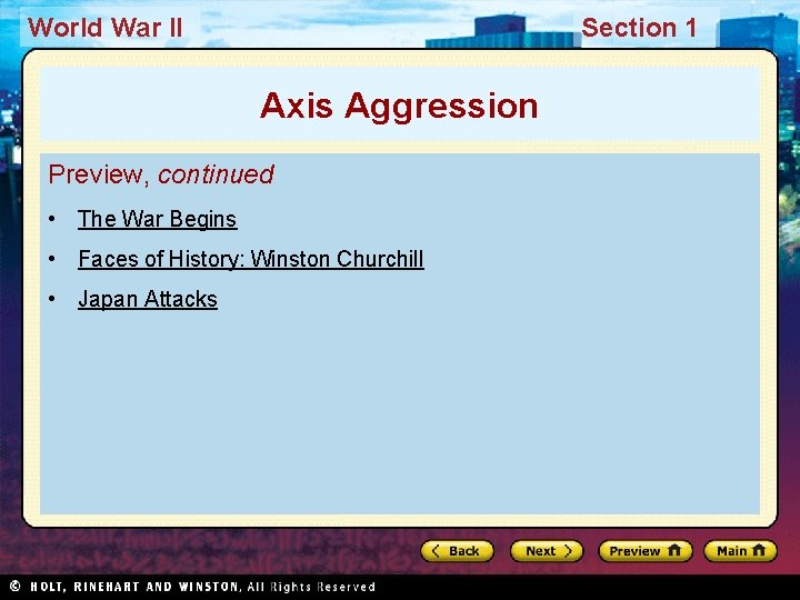 World War II Section 1 Axis Aggression Preview, continued • The War Begins •