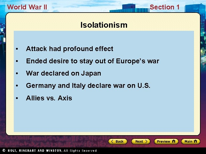 World War II Section 1 Isolationism • Attack had profound effect • Ended desire