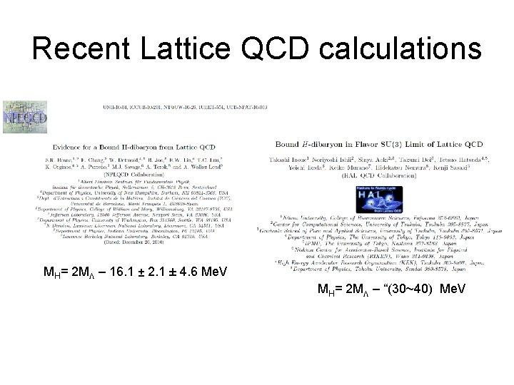 Recent Lattice QCD calculations MH= 2 ML – 16. 1 ± 2. 1 ±