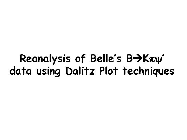 Reanalysis of Belle's B Kp ' data using Dalitz Plot techniques